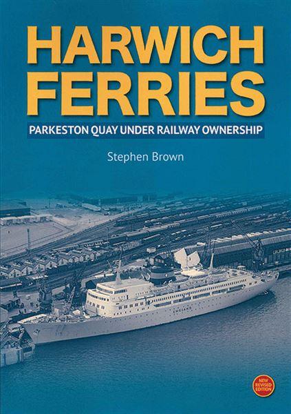 Harwich Ferries: Parkeston Quay under Railway Ownership (Lil