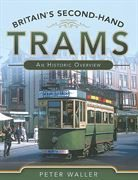 Britain's Second-Hand Trams: An Historic Overview (P&S)