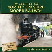 The Route of the North Yorkshire Moors Railway (Mainline & Maritime)
