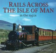Rails Across the Isle of Man in the 1950s (Unique)