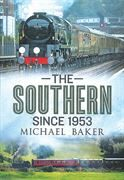 The Southern Since 1953 (Fonthill Media)