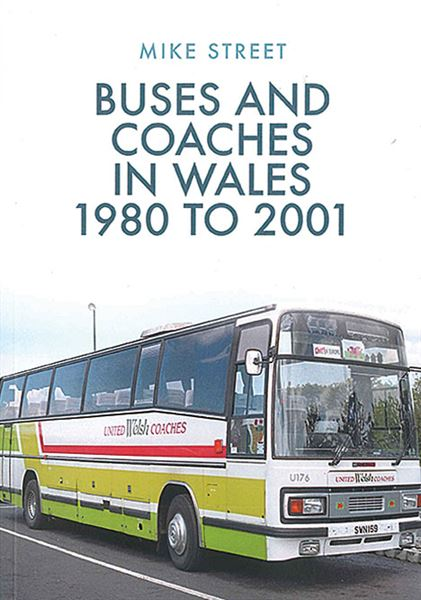 Buses and Coaches in Wales 1980 to 2001 (Amberley)