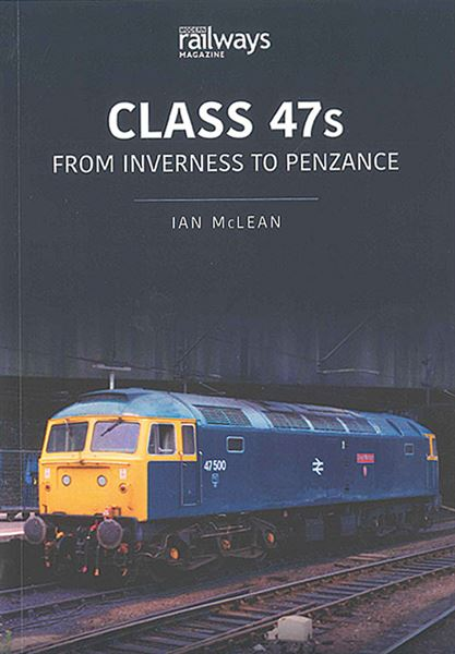 Class 47s: From Inverness to Penzance (Key)