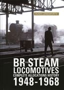 BR Steam Locomotives: Compete Allocations History 1948-68 (OPC)