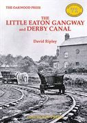 The Little Eaton Gangway and Derby Canal (Oakwood)