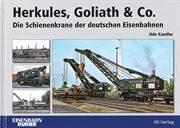 Herkules, Goliath & Co: Die Schienenkrane der deutschen Eisenbahnen (EK)