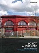Do Not Alight Here: Walking London's Lost Underground and Railway Stations (Capital)