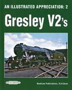An Illustrated Appreciation 2: Gresley V2s (Book Law)