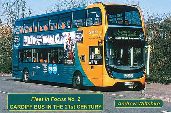 Fleet in Focus No. 2: Cardiff Bus in the 21st Century (Coastal Shipping)