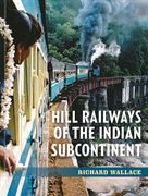 Hill Railways of the Indian Subcontinent (Crowood)