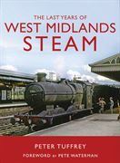 The Last Years of West Midlands Steam (Great Northern Books)