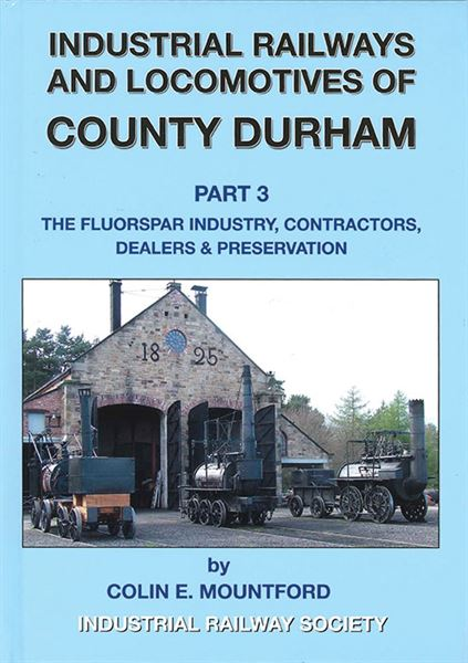 Industrial Railways and Locos of Co. Durham Part 3 (IRS)