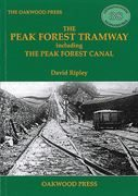 The Peak Forest Tramway including The Peak Forest Canal (Oak