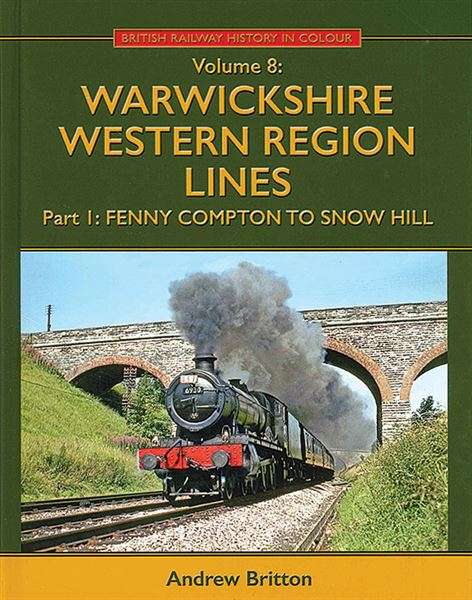 BR History in Colour Vol 8: Warwickshire WR Lines Part 1