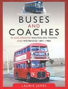 Buses and Coaches in and Around Walton-on-Thames and Weybridge 1891-1986
