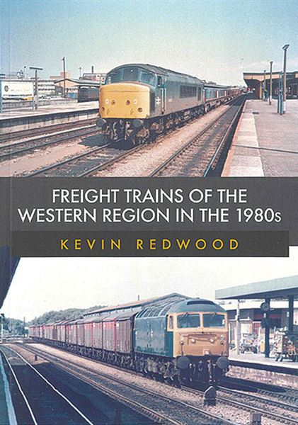 Freight Trains of the Western Region in the 1980s (Amberley)