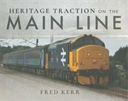Heritage Traction on the Main Line (Pen & Sword)