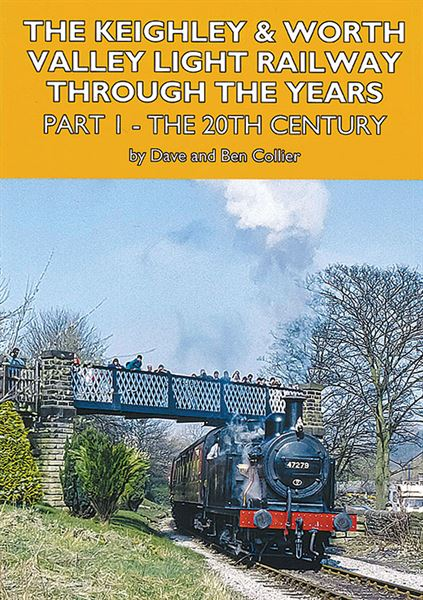 The Keighley & Worth Valley Light Rly Through Years Vol 1