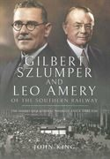 Gilbert Szlumper and Leo Amery of the Southern Railway (Pen & Sword)
