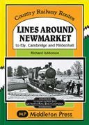 Lines Around Newmarket to Ely Cambridge and Mildenhall (Middleton)