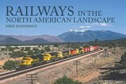 Railways in the North American Landscape (Amberley)