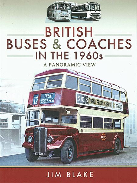 British Buses & Coaches in the 1960s: A Panoramic View