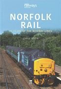 Norfolk Rail: 25 Years of the Wherry Lines (Key)