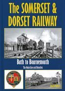 The Somerset & Dorset Railway: Bath to Bournemouth: The Main Line and Branches (Irwell)