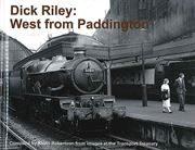 Dick Riley: West from Paddington (Transport Treasury)