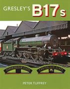 Gresley's B17s (Great Northern Books)
