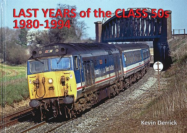 Last Years of the Class 50s: 1980-1994 (Strathwood)