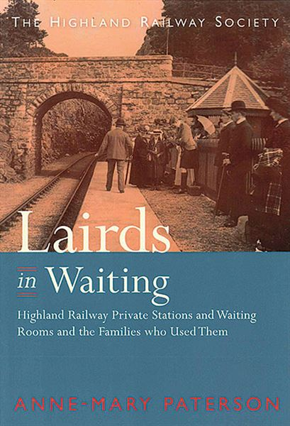 Lairds in Waiting (Highland Railway Society)