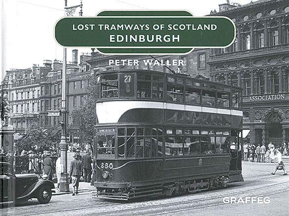 Lost Tramways of Scotland: Edinburgh (Graffeg)