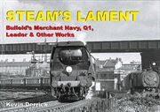 Steam's Lament: Bulleid's Merchant Navy, Q1, Leader & Other