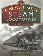 LMS & LNER Steam Locomotives: The Post War Era (Pen & Sword)