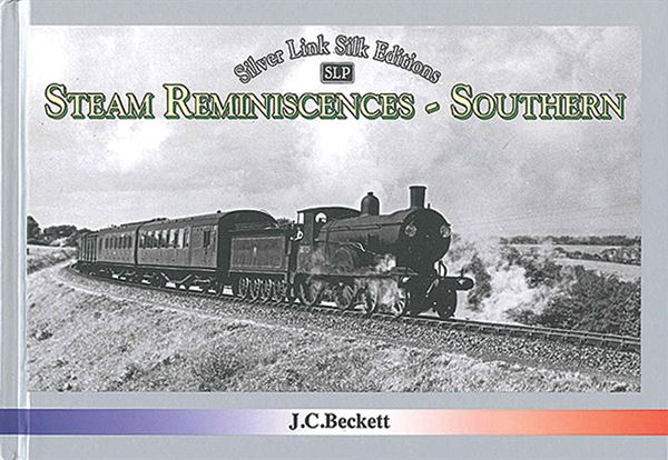 Steam Reminiscences: Southern (Silver Link)