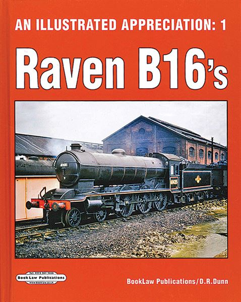 An Illustrated Appreciation 1: Raven B16's (Book Law Publications)