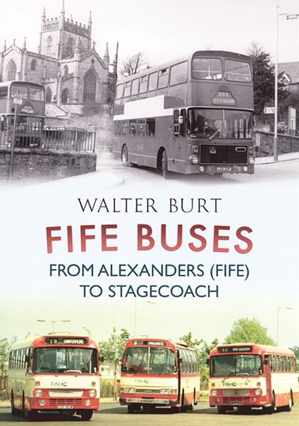 Fife Buses: From Alexander to Stagecoach (Amberley)
