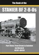 Book of the Stanier 8F 2-8-0s Part 3: From Crewe to Swindon (Irwell)