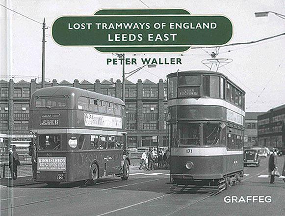 Lost Tramways of England: Leeds East (Graffeg)
