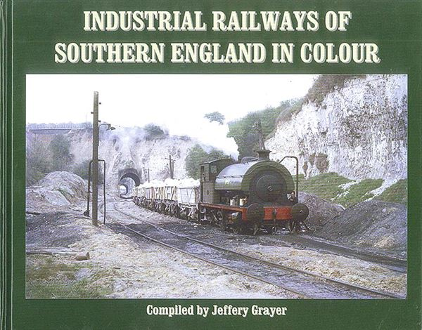 Industrial Railways of Southern England in Colour (Noodle)