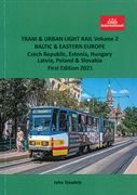 Tram & Urban Light Rail Vol 2: Baltic & Eastern Europe