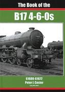 The Book of the B17 4-6-0s (Irwell)