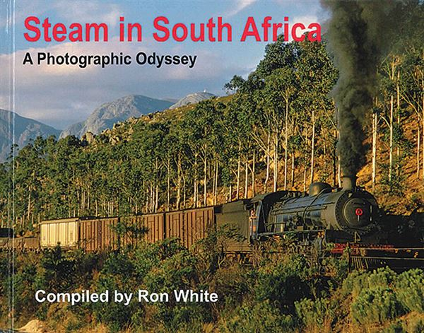Steam in South Africa: A Photographic Odyssey (TTP)